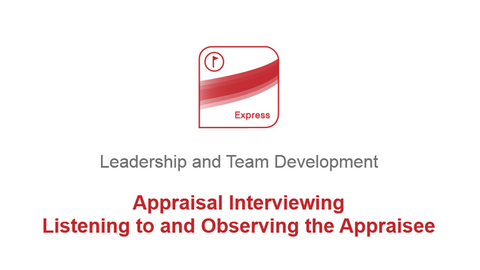 Appraisal Interviewing: Listening to and Observing the Appraisee