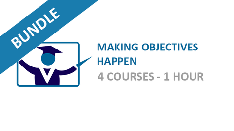 Making Objectives Happen: Courses Bundle