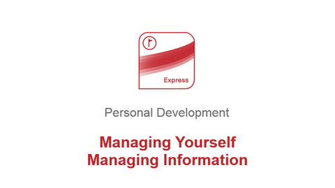 Managing Yourself: Managing Information