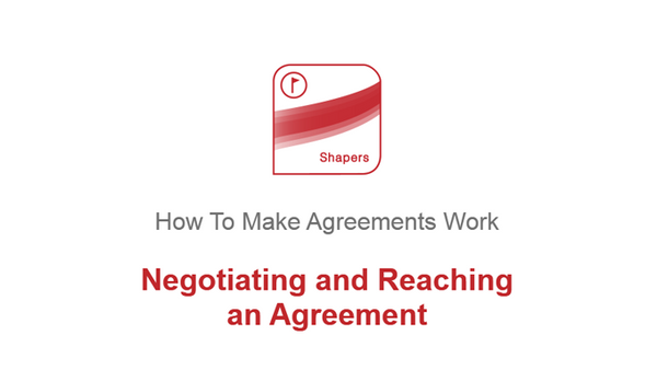 How To Make Agreements Work: Negotiating and Reaching an Agreement
