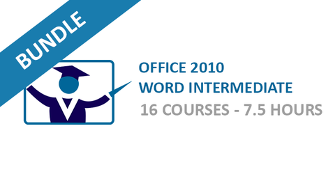 Office 2010 Word Intermediate: Courses Bundle