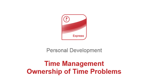 Time Management: Ownership of Time Problems