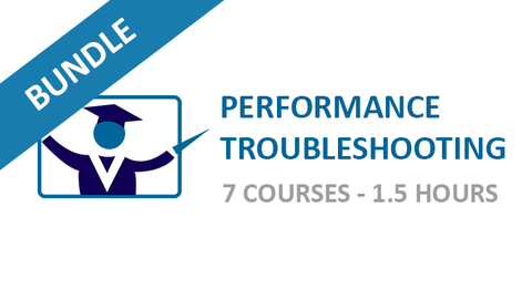 Performance Troubleshooting: Courses Bundle