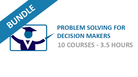 Problem Solving for Decision Makers: Courses Bundle