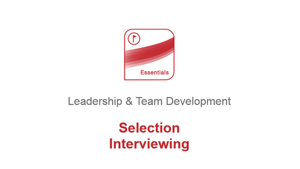 Leadership and Team Development: Selection Interviewing