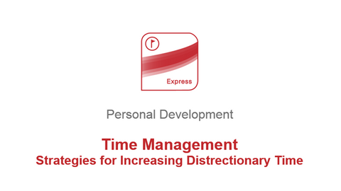 Time Management: Strategies for Increasing Discretionary Time