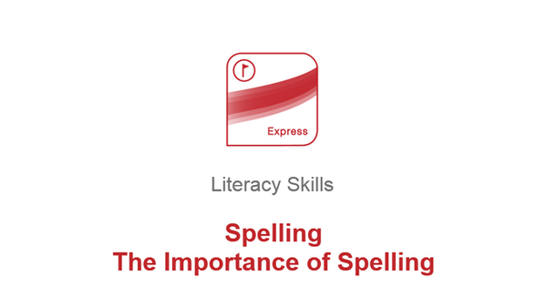 Spelling: The Importance of Spelling