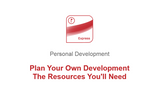 Plan Your Own Development: The Resources You'll Need