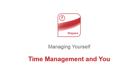 Managing Yourself: Time Management and You