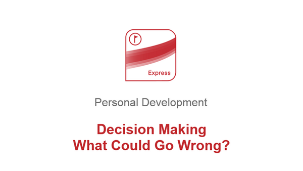 Decision Making: What Could Go Wrong