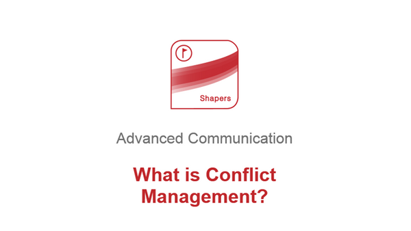 Advanced Communication: What is Conflict Management?