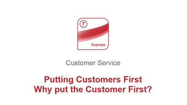 Putting Customers First: Why put the Customers First