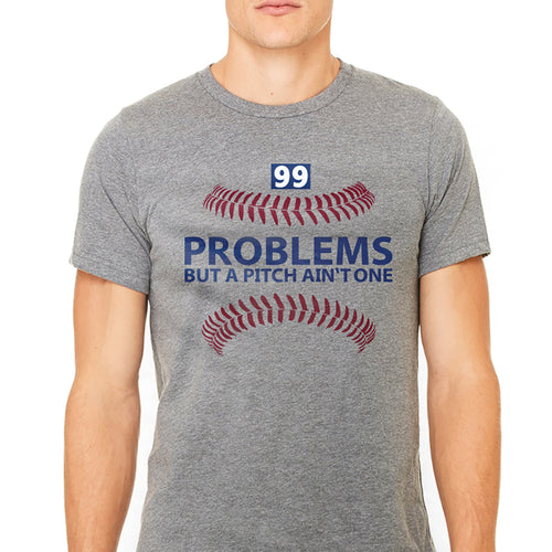 Men's 99 Problems But a Pitch Ain't One Graphic T-Shirts