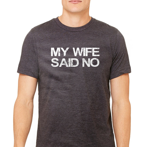 Men's Wife Said No Graphic T-Shirt