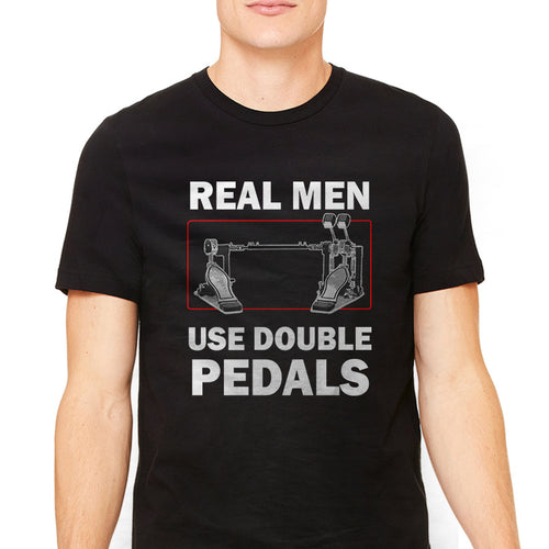 Men's Real Men Use Double Pedals Drummer Graphic T-Shirt