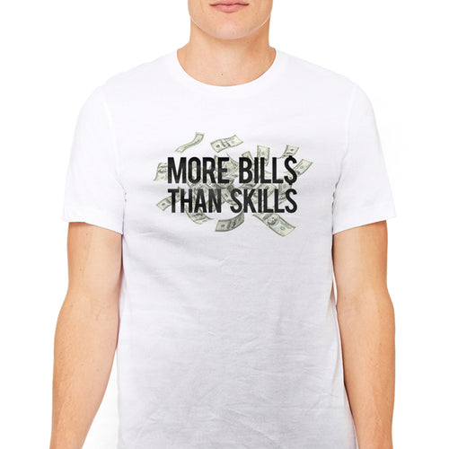 Men's More Bills Than Skills Graphic T-Shirts