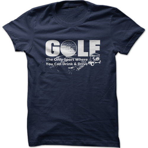 Men's Golf The Only Sport Where You Can Drink & Drive Graphic T-Shirt