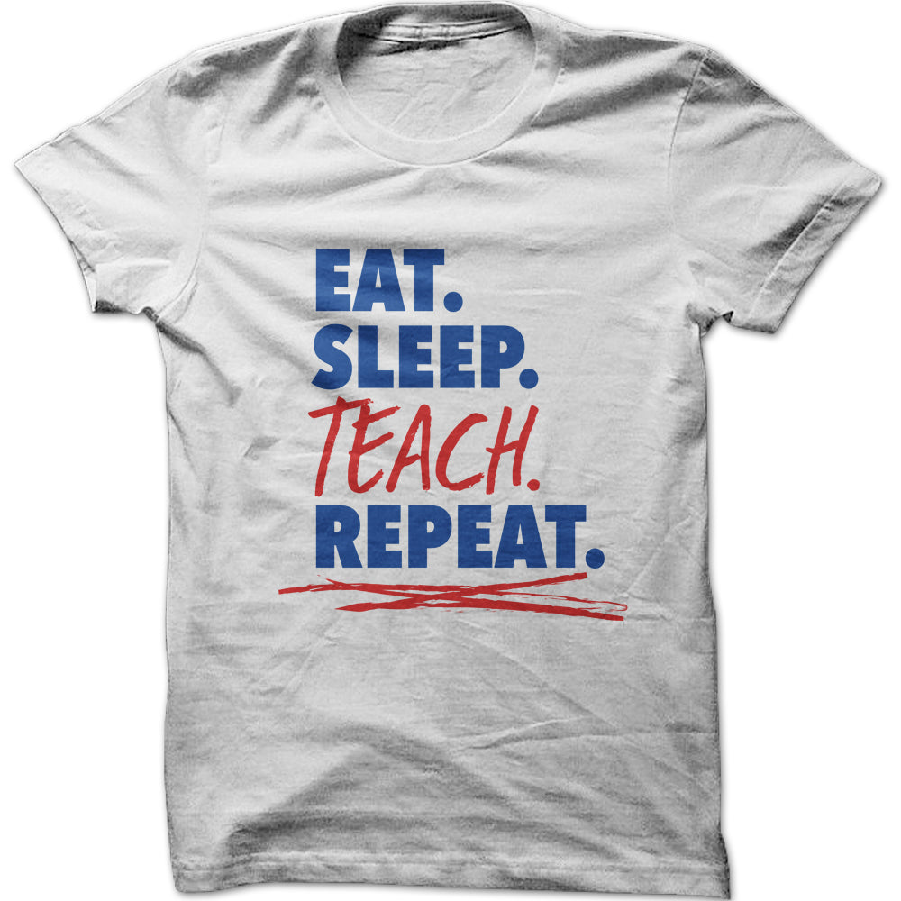 Unisex Eat Sleep Teach Repeat