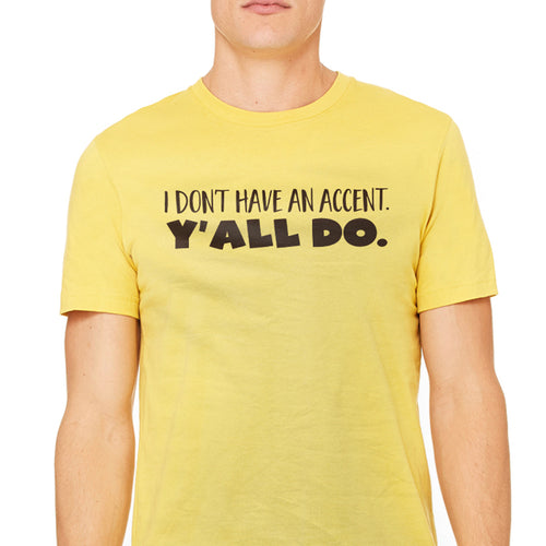 Men's I Don't Have An Accent Graphic T-Shirt