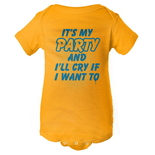 It's My Party & I'll Cry If I Want To Baby Onesie