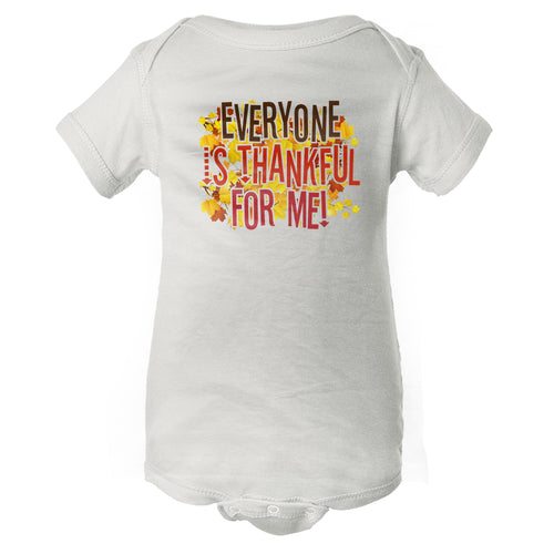 Everyone Is Thankful For Me Baby Onesie