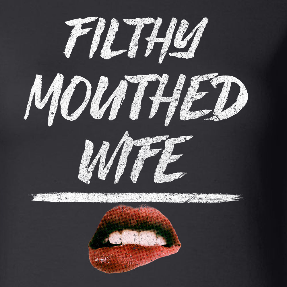 Womens Filthy Mouthed Wife Graphic T-Shirt