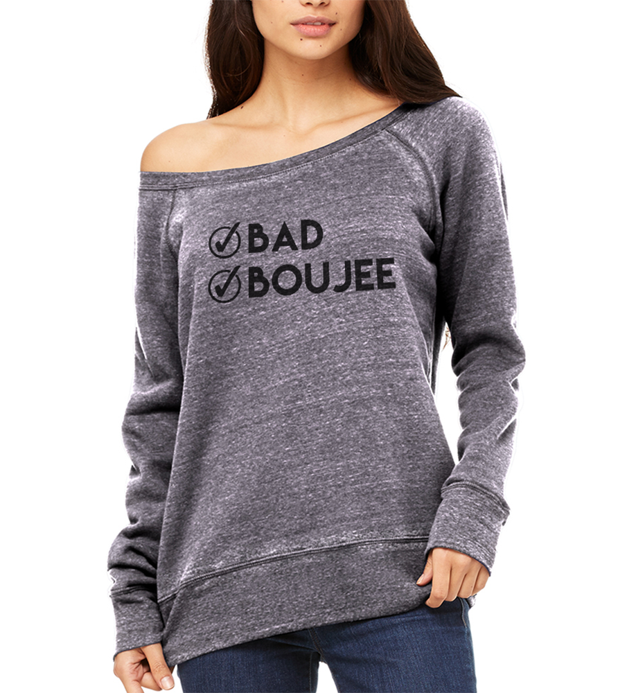 Bad & Boujee Off Shoulder Sweatshirt