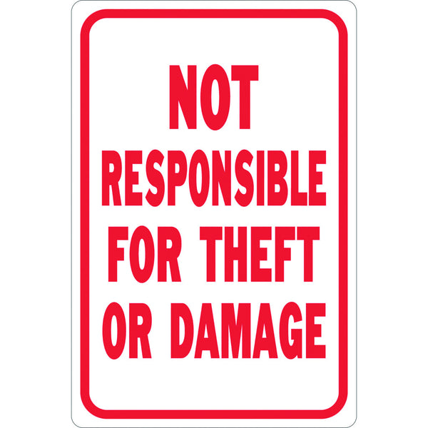 Not Responsible For Theft Or Damages Heavy Duty Sign 12