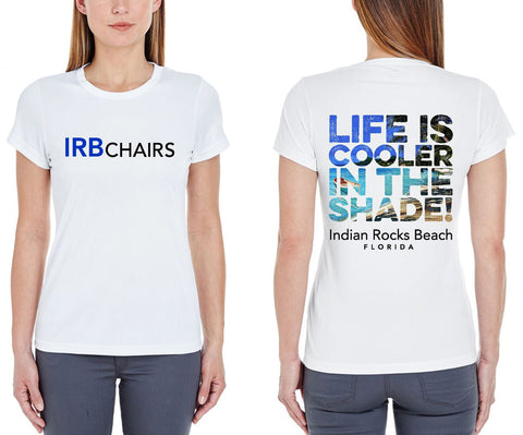 Women's Moisture Wicking T-shirt: Life Is Cooler In The Shade