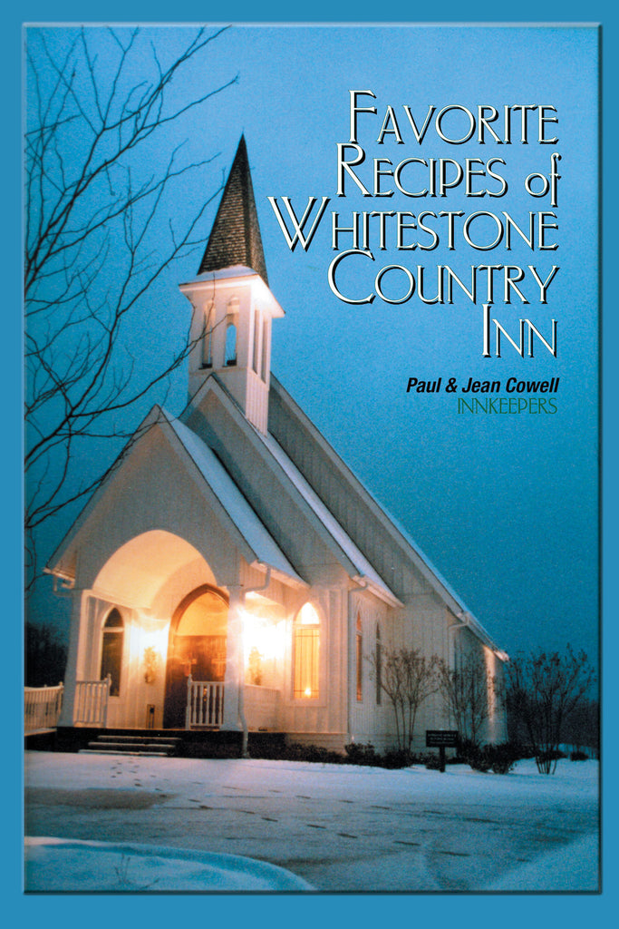Favorite Recipes of Whitestone Country Inn - Digital Version