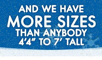 We have more sizes than anybody!