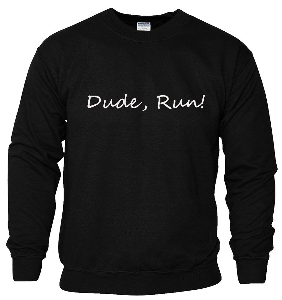 Dude, Run! Fleece Pullover Sweatshirt