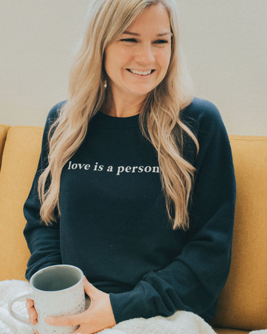 Love is a Person Pullover