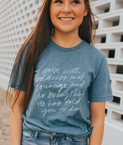Arise With Boldness Tee
