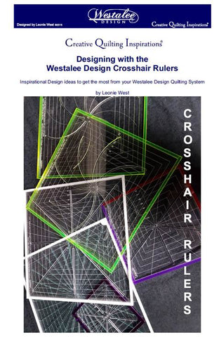 Creative Quilting Inspirations - Designing With the Crosshair Rulers Book