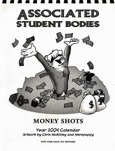 2004 ASSOCIATED STUDENT BODIES Calendar: Money Shots  (McKinley & Werepuppy) (1)