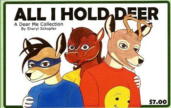ALL I HOLD DEER Vol. 1 (2007) (Sheryl Schopfer)