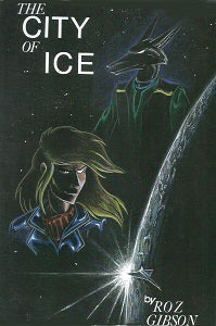 CITY OF ICE. #1, The (2004, original edition) (Roz Gibson)
