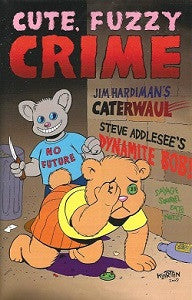 CUTE, FUZZY CRIME #1 (2011) (Hardiman, Karno, more)