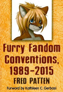 FURRY FANDOM CONVENTIONS, 1989 - 2015 (2017) (Fred Patten)