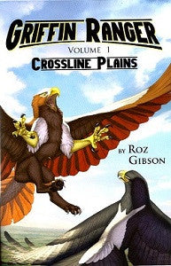 GRIFFIN RANGERS Vol. 1: Crossline Plains (Roz Gibson) (2015)