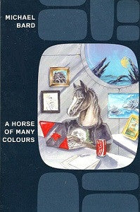 HORSE OF MANY COLOURS, A (2012) (Michael Bard)