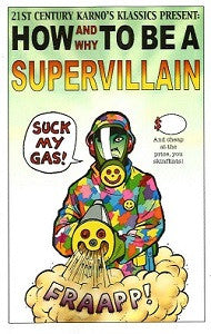 HOW AND WHY TO BE A SUPERVILLAIN (2011) (digest) (Kjartan KARNO Arnorsson)