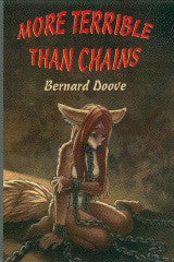 MORE TERRIBLE THAN  CHAINS (2008) (novel by Bernard. Doove)