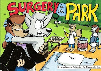 NEWSHOUNDS #6: Surgery in the Park (2005) (Thomas K. Dye)