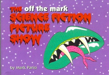 OFF THE MARK #3: The Science Fiction Picture Show (2001) (Mark Parisi)