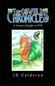 OSWALD CHRONICLES: A Country Knight in NYC (2019) (JD Calderon)