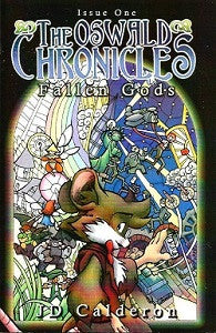 OSWALD CHRONICLES:. FALLEN GODS #1 (of 3) (2009) (Calderon & Gonzalez)