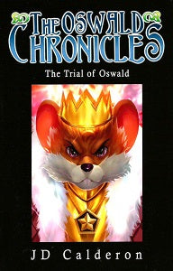 OSWALD CHRONICLES: THE TRIAL OF OSWALD (2021) (JD Calderon)