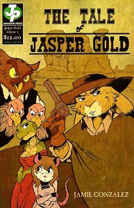 TALE OF JASPER GOLD Vol. 1, The (2018) (Jamil Gonzalez)